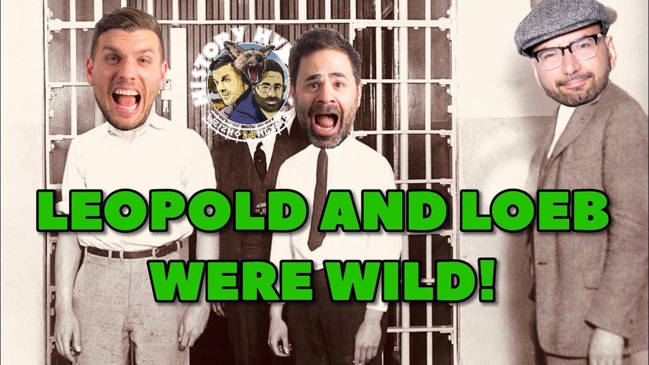 Leopold and Loeb were WILD!   ep 45 - History Hyenas