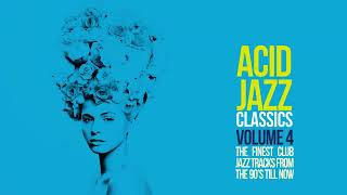 Acid Jazz Classics vol. 4 - Jazz Funk Soul Breaks Bossa Beats
