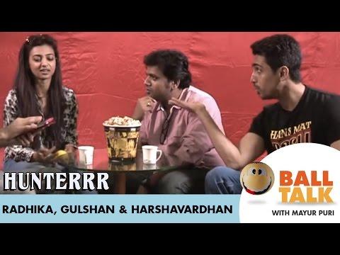 Hunterrr (Promo) - Radhika, Harshavardhan & Gulshan | BALL TALK with MAYUR PURI