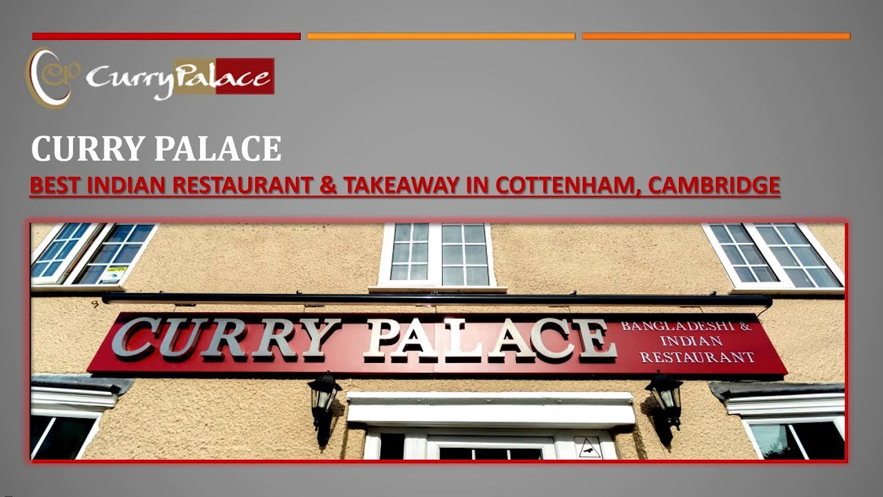 Curry Palace Best Indian Restaurant In Cambridge Uk Youtube