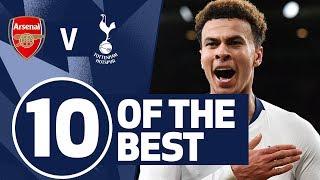10 OF THE BEST | SPURS BEST GOALS V ARSENAL | Ft. Dele, Kane, Rose & Bentley