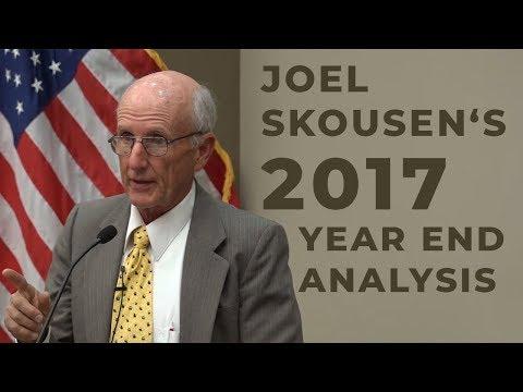 Joel Skousen - 2017 Year End Analysis