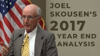 Joel Skousen - 2017 Year End Analysis