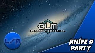Knife Party D I M H Animated Bass Lyrics