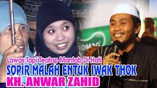 KH. ANWAR ZAHID Lawas Tapi Teatap Mantab Di Hati - SOPIR MALAH ENTUK IWAK THOK