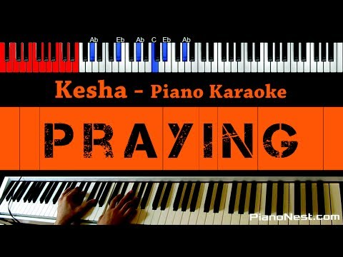 Kesha - Praying - HIGHER Key (Piano Karaoke / Sing Along)