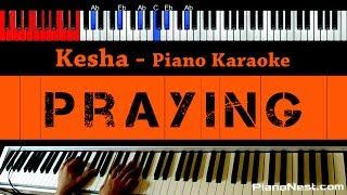 Kesha - Praying - HIGHER Key (Piano Karaoke / Sing Along)