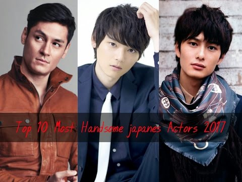 Top 10 Most Handsome japanese actors 2017