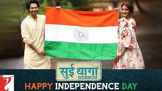 Sui Dhaaga Made In India wishes Happy Independence Day | Varun Dhawan | Anushka Sharma