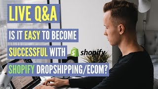 Is It Easy To Become Successful With Shopify Dropshipping/eCommerce? | LIVE
