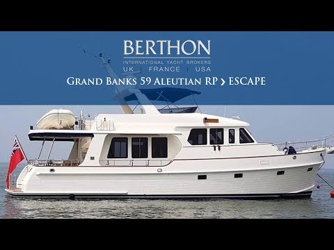 Grand Banks 59 Aleutian RP (ESCAPE) - Yacht for Sale - Berthon International Yacht Brokers