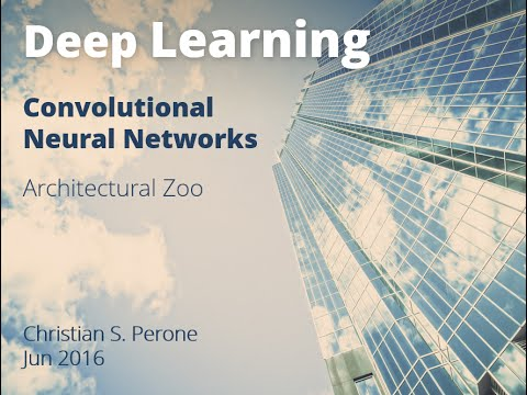 Deep Learning - Convolutional Neural Networks - Architectural Zoo  - Christian S. Perone