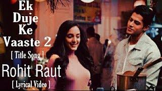 Ek Duje Ke Vaaste 2 - Full Title Song | Lyrical Video Song |SuVan Vm |Latest Whatsapp Status Video |
