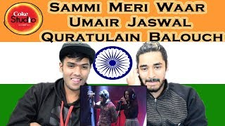 Indian reaction on Sammi Meri Waar | Umair Jaswal & Quratulain Balouch | Coke Studio | Swaggy d