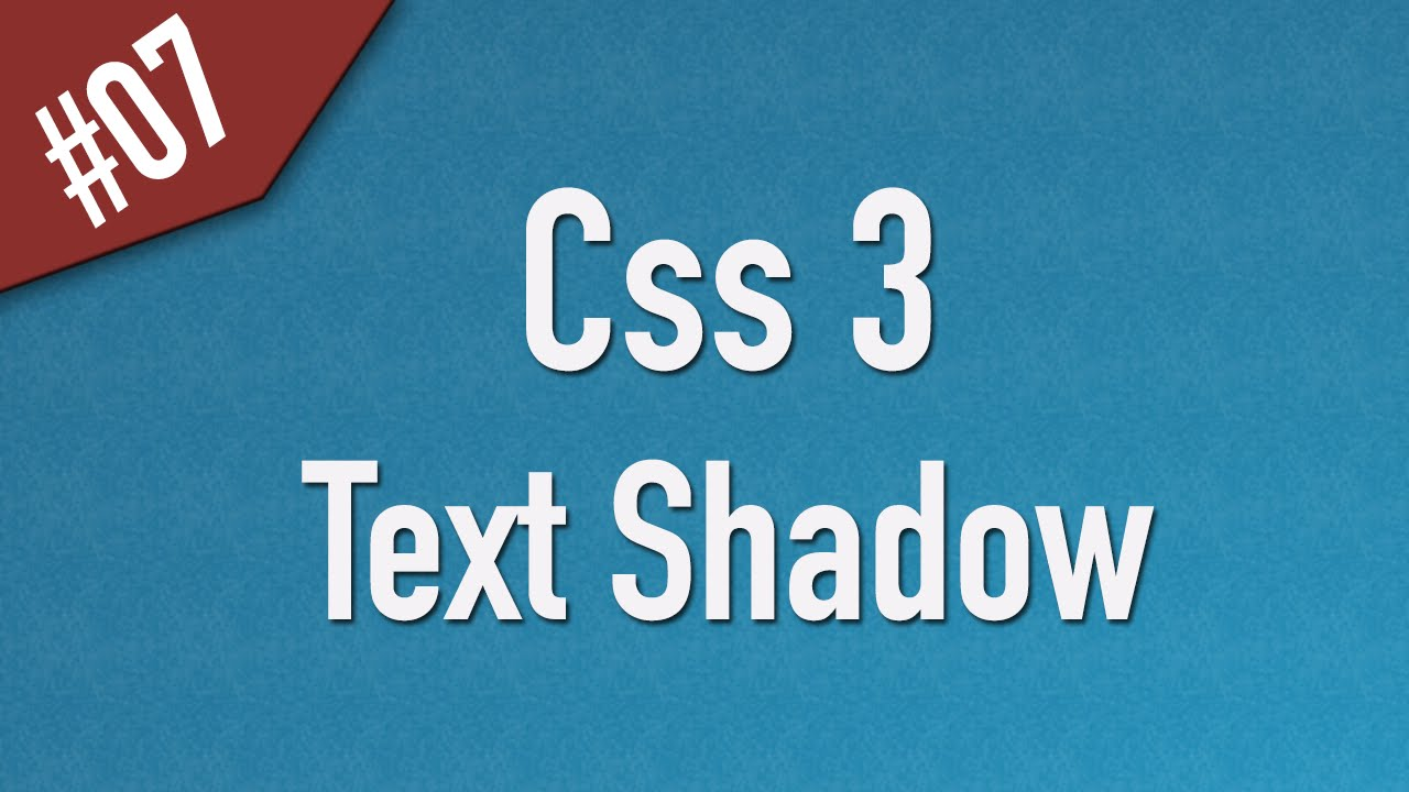 Learn Css3 in Arabic #07 - Text Shadows
