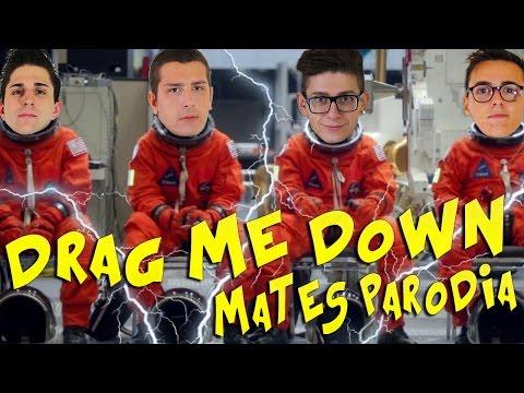 MATES - DRAG ME DOWN PARODIA