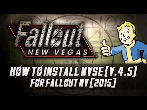 How to Install NVSE (v.4.5) for Fallout: New Vegas [2015]