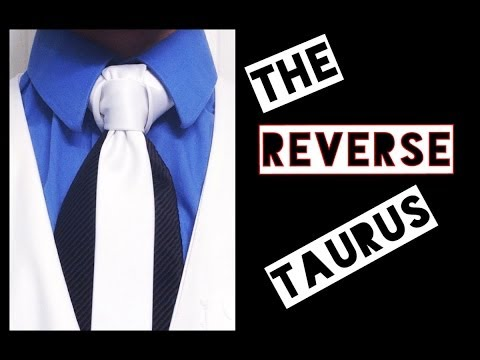 How to Tie a Tie: The Lin Knot/Taurus Knot and the Reverse Taurus ...