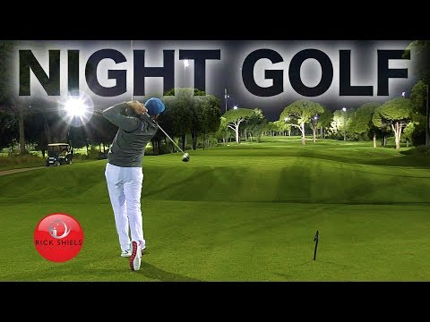 NIGHT GOLF IN TURKEY! RICK SHIELS & PETE FINCH
