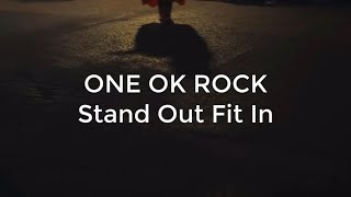ONE OK ROCK - Stand Out Fit In | Lirik Lagu & Terjemahan  Indonesia