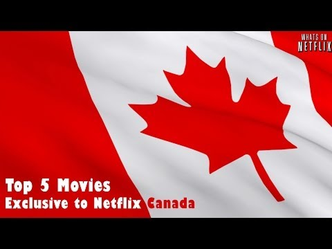 Top 5 Movies Exclusive to Netflix Canada