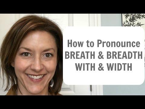 How to Pronounce BREATH & BREADTH; WITH & WIDTH - American English Pronunciation Lesson