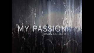 JESUS CULTURE You Are My Passion