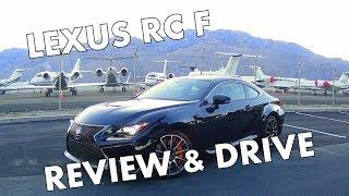 2018 / 2017 LEXUS RC F - Full Review and California Road Trip