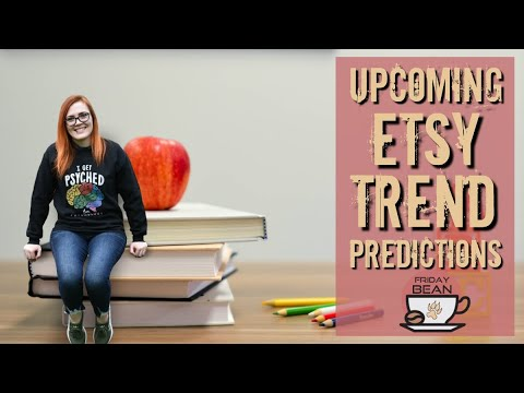 Etsy Trends To Prepare For NOW - The Friday Bean Coffee Meet