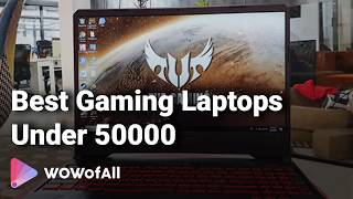 Best Gaming Laptops Under 50000 In India: Complete List With Features, Price Range & Details   2019