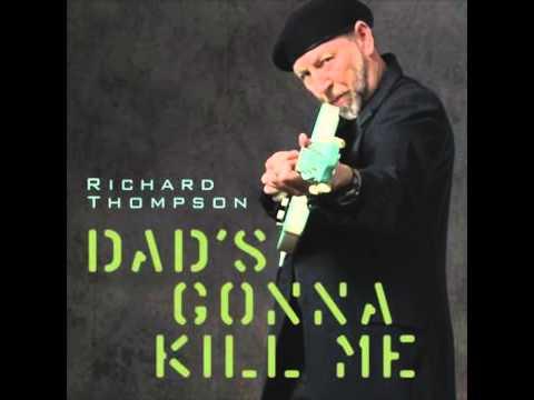 Richard Thompson - Dad's Gonna Kill Me (HQ)