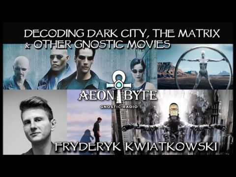 Decoding Dark City, The Matrix and Other Gnostic Movies