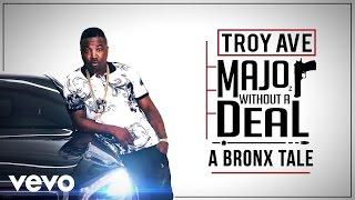 Troy Ave - A Bronx Tale (Audio)