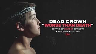 Dead Crown - Worse Than Death ft. Aidan Holmes (Official Audio Stream)