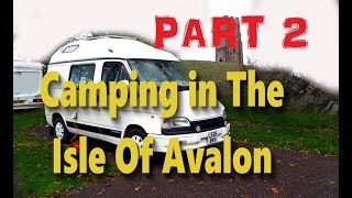 NEW - Camping in The Isle Of Avalon - Glastonbury - PART 2