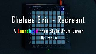 Chelsea Grin - Recreant (Launchpad cover)