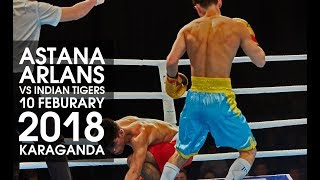 Astana Arlans vs Indian Tigers 10 Feburary 2018 (WSB)