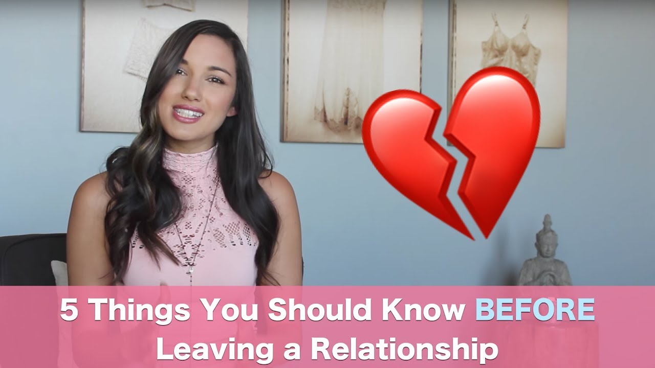 5 Things to Think About BEFORE Leaving a Relationship
