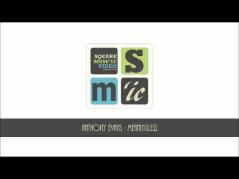 Anthony Evans - Meaningless (lyrics)