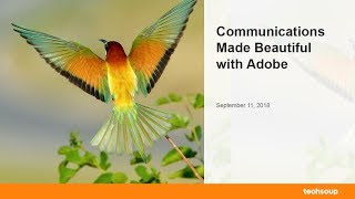 Webinar - Communications Made Beautiful with Adobe - 2018-09-11
