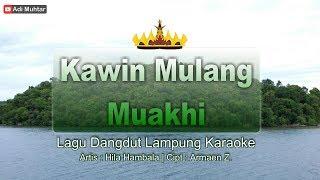 Download lagu Kawin Mulang Muakhi Lagu Lung Karaoke Lirik Artis Hila Hambala MP3