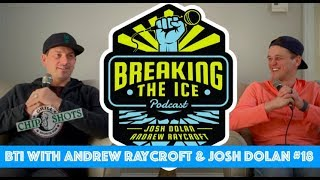 Breaking The Ice with Andrew Raycroft and Josh Dolan: #18