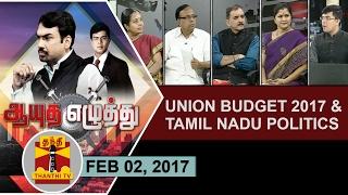 Aayutha Ezhuthu 02-02-2017 Union Budget 2017 and Tamil Nadu Politics… – Thanthi TV Show