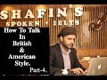 How To Talk in British & American Style. Part- 4.