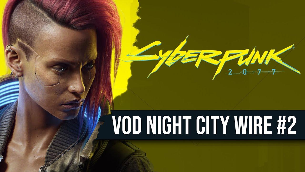 Replay : des infos sur Cyberpunk 2077 avec le Night City Wire #2