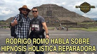 rodrigo romo habla sobre mi trabajo de Hipnosis Holistica