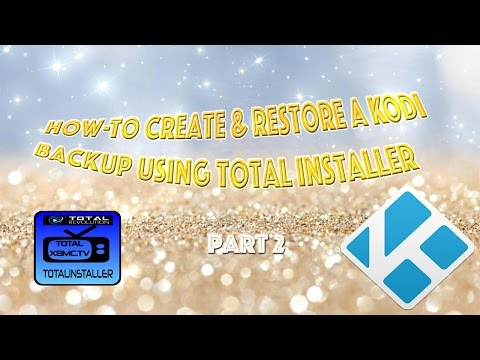 How To Create & Restore A Kodi Backup With Total Installer - Part 2 - Restoring Your Zip File