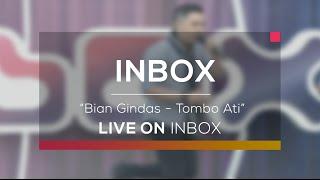 Bian Gindas - Tombo Ati Live on Inbox