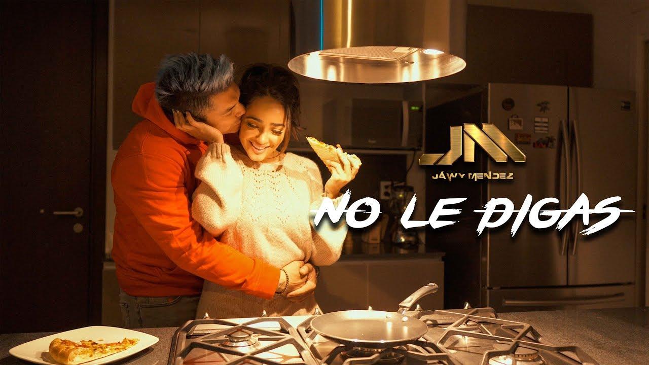 NO LE DIGAS - JAWY MENDEZ (VIDEO OFICIAL).