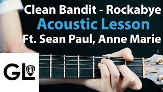 Rockabye: Clean Bandit Ft. Sean Paul + Anne-marie Guitar Lesson EASY